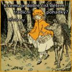 K čemu je dobré číst dětem tradiční pohádky?