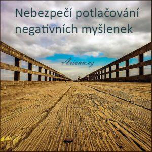 Nebezpečí potlačování negativních myšlenek